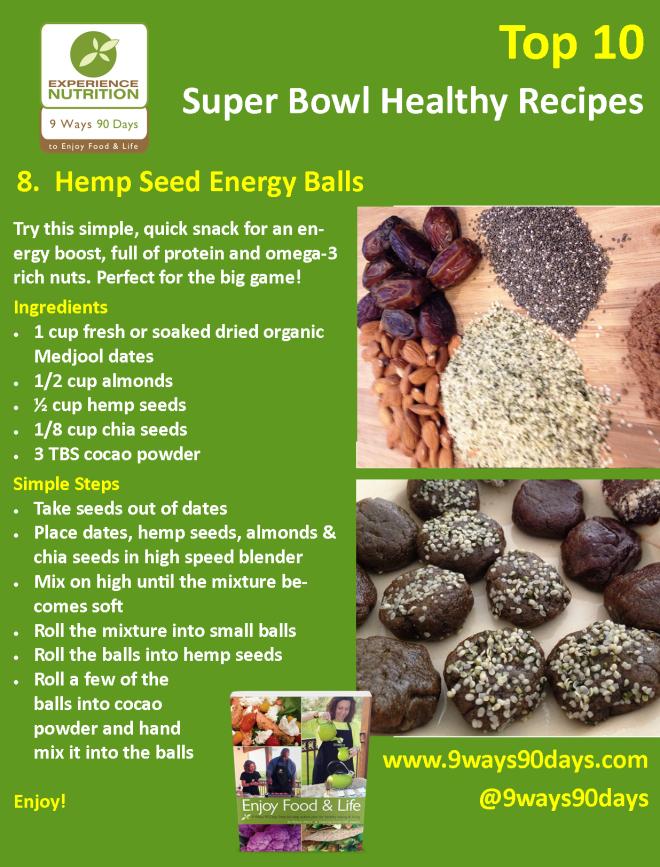 Experience Nutrition: 9 Ways 90 Days: Top 10 Super Bowl Healthy Recipes: 8 Hemp Seed Energy Balls
