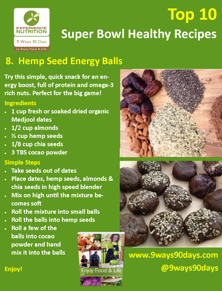 Experience Nutrition: 9 Ways 90 Days: Top 10 Super Bowl Healthy Recipes: 8 Hemp Seed Energy Balls