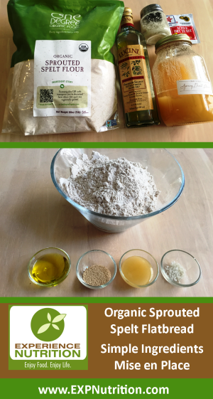 Experience Nutrition: Organic Sprouted Spelt Flatbread: Ingredients & Mise en Place